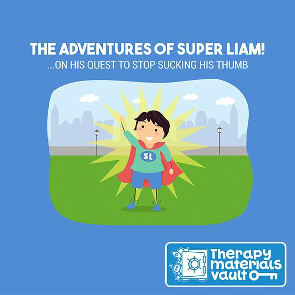 The Adventures of Super Liam! ... on His Quest to Stop Sucking His Thumb