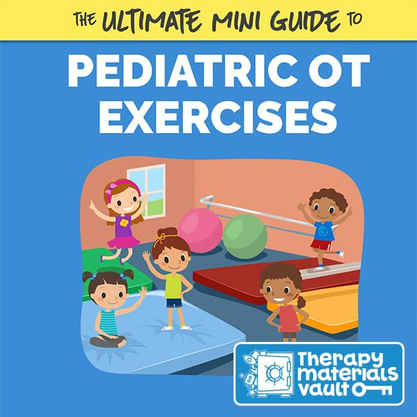 The Ultimate Mini Guide to Pediatric OT Exercises